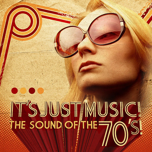 It's Just Music! - The Sound of the 70's! by Various Artists