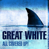 All Covered Up! von Great White