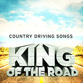 King of the Road - Country Driving Songs von Various Artists