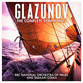 Glazunov: The Complete Symphonies by BBC National Orchestra Of Wales