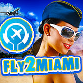 Fly2Miami von Various Artists