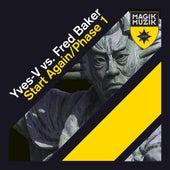 Start Again / Phase 1 von Yves V