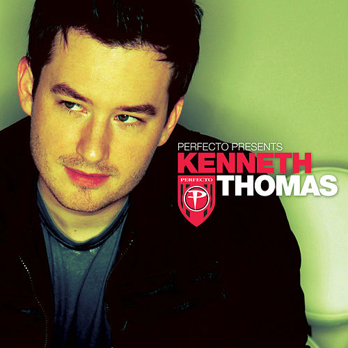 Perfecto presents Kenneth Thomas - The Full Versions by Various Artists