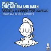 Arrival vs Beggin You [Acapella] by Dave202