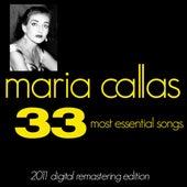 Maria Callas : The 33 Most Essential Songs (2011 Digital Remastered Edition) von Maria Callas
