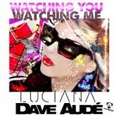 Watching You Watching Me by Luciana