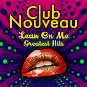 Lean On Me - Greatest Hits von Club Nouveau