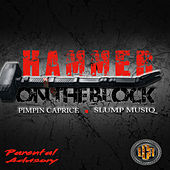 Hammer On The Block (feat. Slump Musiq) by Pimpin Caprice