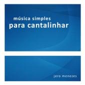 Música Simples para Cantalinhar de Jero Menezes