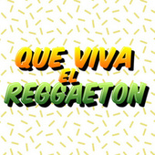 Que Viva el Reggaeton de Various Artists