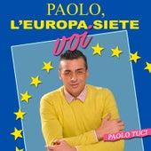 Paolo, L'europa Siete Voi de Paolo Tuci