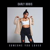 Someone You Loved de Carly Bobis