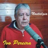 Nostalgia de Ivo Pereira