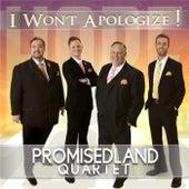 I Won't Apologize by PromisedLand Quartet