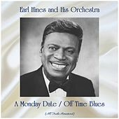 A Monday Date / Off Time Blues (All Tracks Remastered) von Earl Fatha Hines