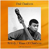 Melody / Whims Of Chambers (All Tracks Remastered) by Paul Chambers