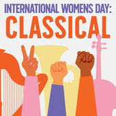 International Women's Day: Classical de Various Artists