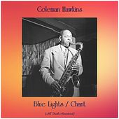 Blue Lights / Chant (All Tracks Remastered) by Coleman Hawkins