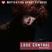 Lose Control (Workout Remix) by Motivation Sport Fitness