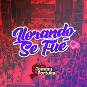 Llorando Se Fue by Tommy Portugal