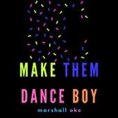 make them dance boy von Marshall Oke
