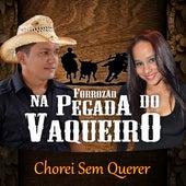Chorei Sem Querer by Forrozão Na Pegada do Vaqueiro