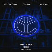 Take Me Back (The Remixes) de Yellow Claw
