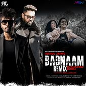 Badnaam (Remix) by Rahul Jain
