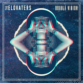 Double Vision EP von The Elovaters