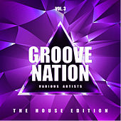 Groove Nation (The House Edition), Vol. 3 de Various Artists