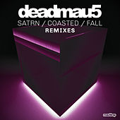 SATRN / COASTED / FALL (Remixes) by Deadmau5