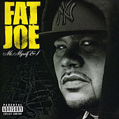 Me, Myself & I by Fat Joe