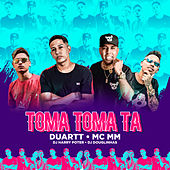Toma Toma Tá (feat. Mc MM, Dj Harry Potter & Dj Douglinhas) (Remix) de MC Duartt