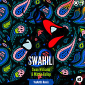 Swahili (YouNotUs Remix) by Swan Williams