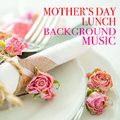 Mother's Day Lunch Background Music de Various Artists