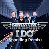 I Do (Sparkling Remix) by Arvingarna