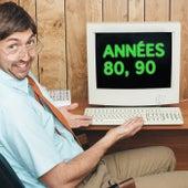 Annees 80, 90 : musique, chanson, nostalgie de Various Artists