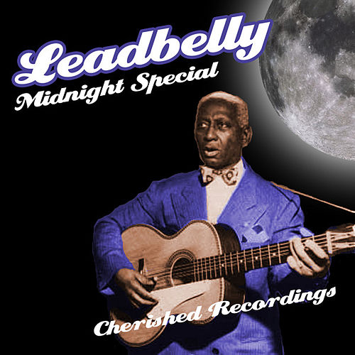 Midnight Special by Leadbelly