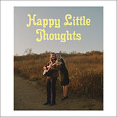 Happy Little Thoughts by Freedom Fry
