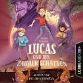 Lucas und der Zauberschatten (Gekürzt) von Stefan Gemmel
