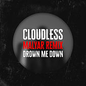 Drown Me Down (Malyar Remix) by Cloudless