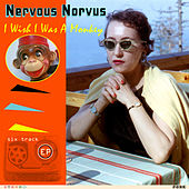 I Wish I Was a Monkey EP by Nervous Nervous