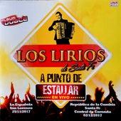 A Punto de Estallar (En Vivo) by Los Lirios De Santa Fe