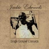Jackie Edwards: Sings Gospel Classics by Jackie Edwards