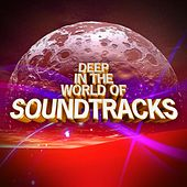 Deep In the World of Soundtracks de Various Artists