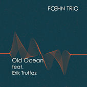 Old Ocean de Foehn Trio