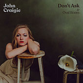 Don't Ask by John Craigie