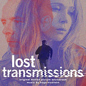 Lost Transmissions (Original Motion Picture Soundtrack) by Hugo Nicolson