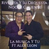 La Musica Y Tu (feat. Alex Leon) by Riverita y su Orquesta Noche Caliente
