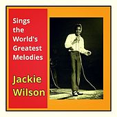 Sings the World's Greatest Melodies by Jackie Wilson